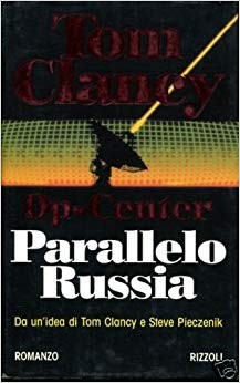L- PARALLELO RUSSIA OP CENTER - TOM CLANCY - RIZZOLI -- 1a ED.- 1997- CS- ZCS293