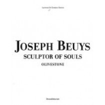 JOSEPH BEUYS SCULPTOR OF SOULS